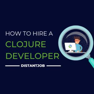 how to hire a clojure developer