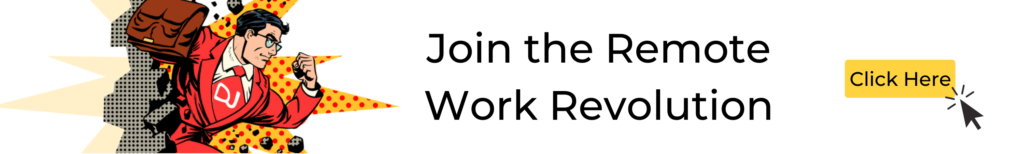 Join the remote work revolution click here